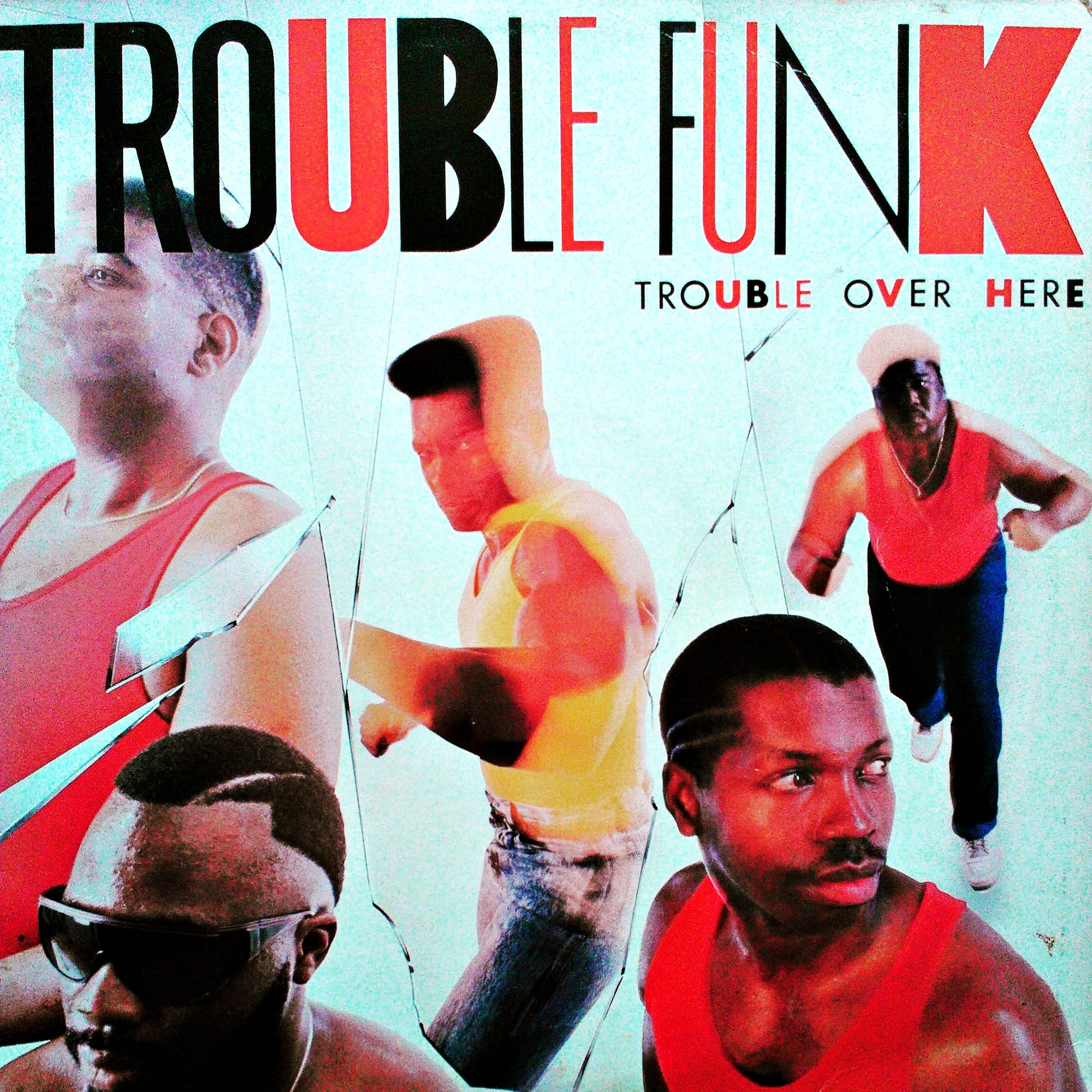 LP Trouble Funk ‎– Trouble Over Here, Trouble Over There