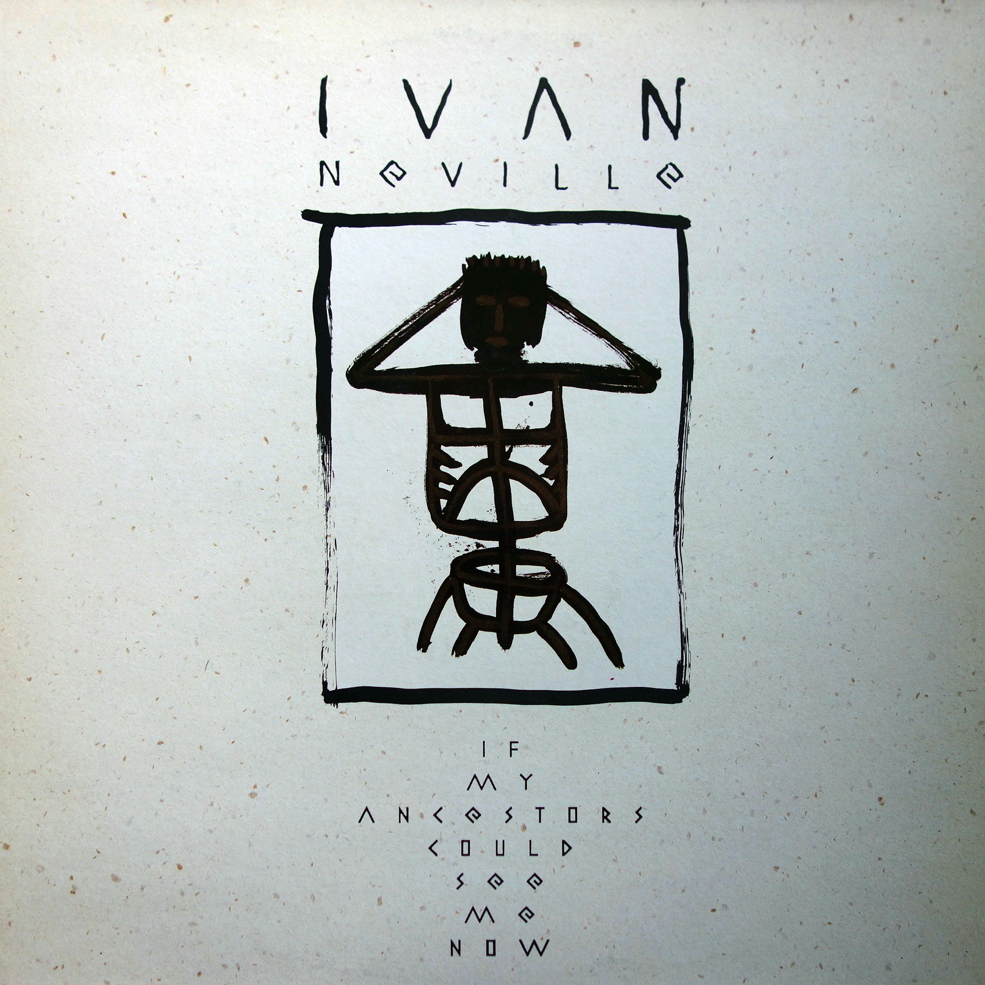 LP Ivan Neville ‎– If My Ancestors Could See Me Now