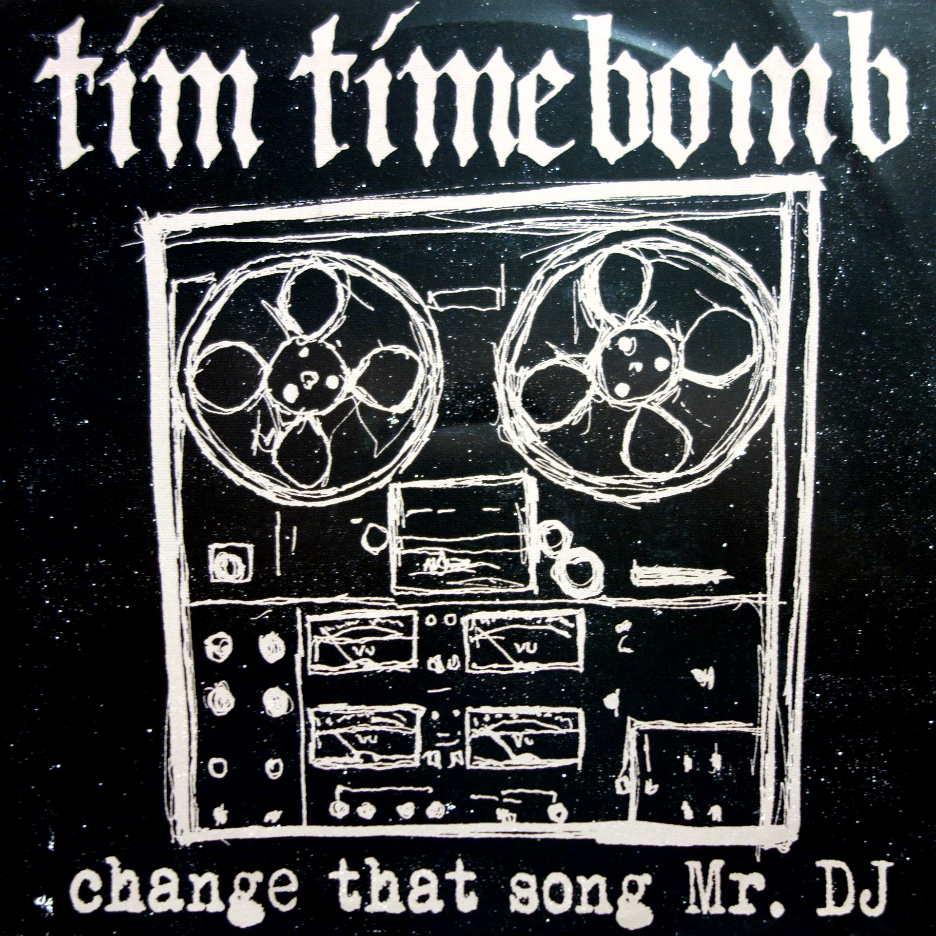 "7"" Tim Timebomb ‎– Change That Song Mr. DJ"