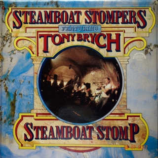 LP Steamboat Stompers Featuring Tony Brych ‎– Steamboat Stomp