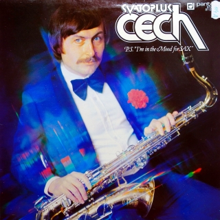 "LP Svatopluk Čech ‎– P.S. ""I'm In The Mood For Sax"""