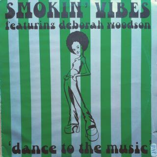 "12"" Smokin' Vibes Featuring Deborah Woodson - Dance To The Music"
