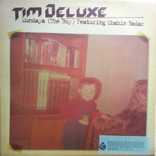 "12"" Tim Deluxe Featuring Shahin Badar - Mundaya (The Boy)"