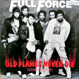 "12"" Full Force - Old Flames Never Die"