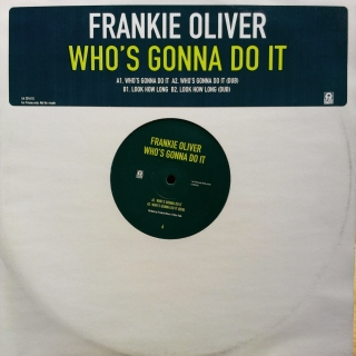 "12"" Frankie Oliver - Who's Gonna Do It"