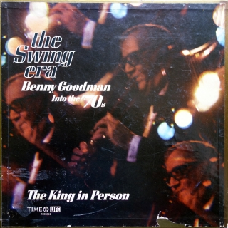 3xLP Benny Goodman ‎– The Swing Era: Into The '70s - The King In Person
