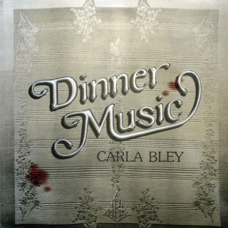 LP Carla Bley ‎– Dinner Music
