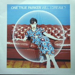 "2x12"" One True Parker ‎– Will I Dream?"