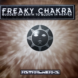 "12"" Freaky Chakra ‎– Budded On Earth To Bloom In Heaven"