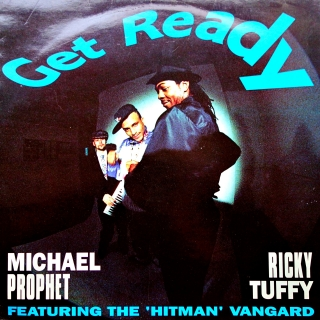 LP Michael Prophet and Ricky Tuffy Featuring The 'Hitman' Vangard ‎– Get Ready