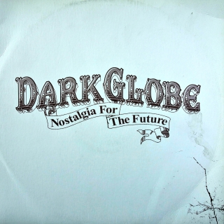 "12"" Dark Globe ‎– Nostalgia For The Future"