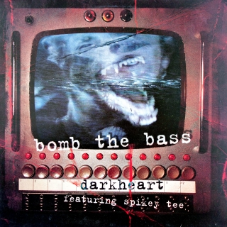 "12"" Bomb The Bass Featuring Spikey Tee - Darkheart"