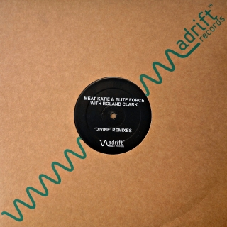 "12"" Meat Katie & Elite Force With Roland Clark ‎– 'Divine' Remixes"