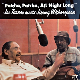 LP Joe Turner Meets Jimmy Witherspoon ‎– Patcha, Patcha, All Night Long