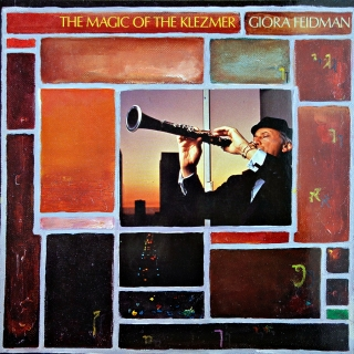 LP Giora Feidman ‎– The Magic Of The Klezmer / Der Zauber Des Klezmer