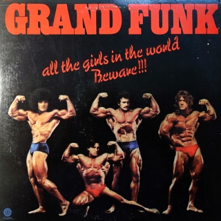 LP Grand Funk ‎– All The Girls In The World Beware !!!