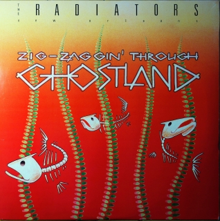 LP The Radiators ‎– Zig-Zaggin' Through Ghostland