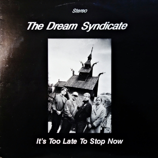 LP The Dream Syndicate ‎– It's Too Late To Stop Now