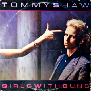 LP Tommy Shaw ‎– Girls With Guns