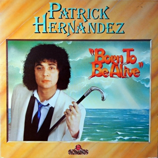 LP Patrick Hernandez ‎– Born To Be Alive