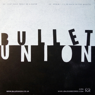"7"" Bullet Union ‎– Stay Indie, Don't Be A Hater"
