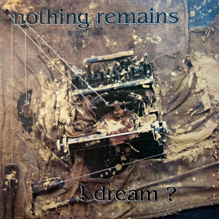 LP Nothing Remains ‎– ! Dream ?