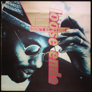 "12"" Loose Ends - Don't be a fool"