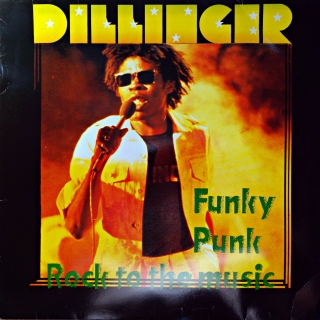 LP Dillinger ‎– Funky Punk / Rock To The Music
