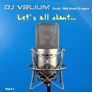 "12"" DJ Valium feat. Michael Zager ‎– Let's All Chant... Part 1"