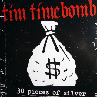 "7"" Tim Timebomb ‎– 30 Pieces Of Silver"